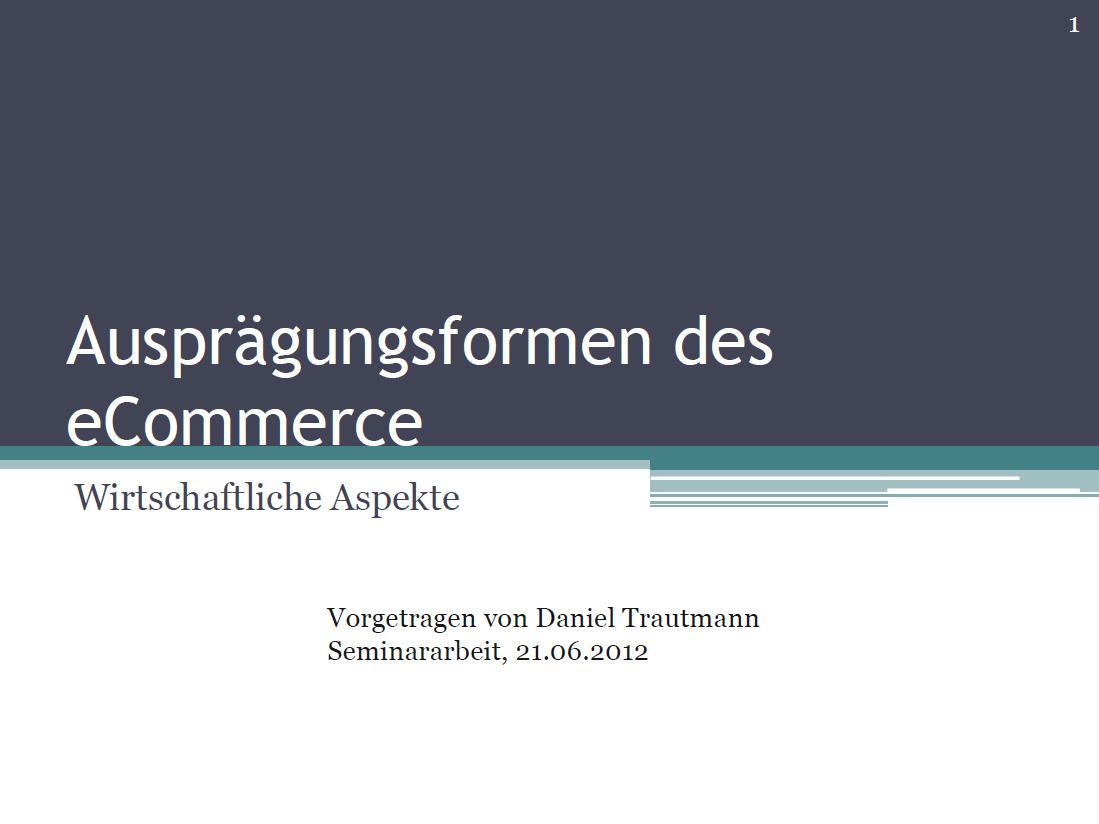 Daniel Trautmann - Ausprägungsformen des E-Commerce